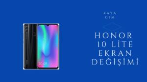Honor 10 Lite ekran değişimi