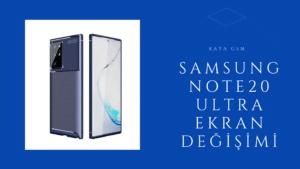 Samsung Note20 ultra ekran değişimi