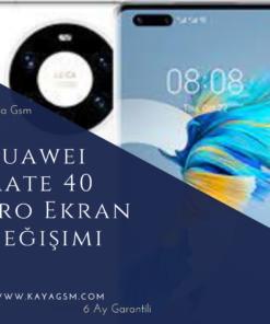 Huawei Mate 40 Pro Ekran Değişimi