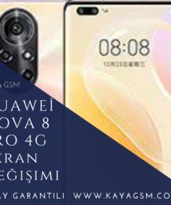 Huawei Nova 8 Pro 4G Ekran Değişimi
