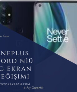 OnePlus Nord N10 5G Ekran Değişimi
