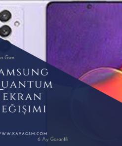Samsung Quantum 2ekran değişimi