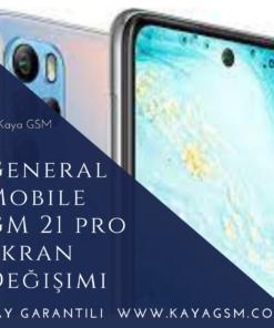 General Mobile GM 21 Pro Ekran Değişimi