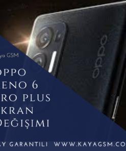 Oppo Reno 6 Pro Plus Ekran Değişimi