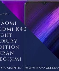 Xiaomi Redmi K40 light luxury Edition Ekran Değişimi