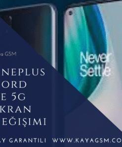 OnePlus Nord CE 5G Ekran Değişimi