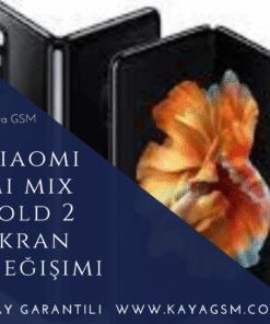 Xiaomi Mi Mix Fold 2 Ekran Değişimi