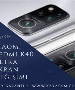 Xiaomi Redmi K40 Ultra Ekran Değişimi